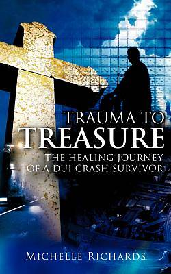Trauma to Treasure