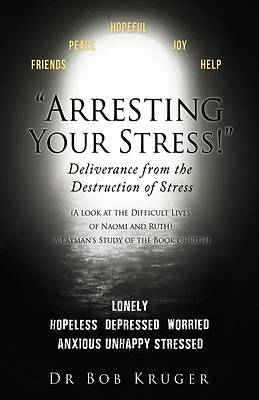 """Picture of """"Arresting Your Stress!"""" Deliverance from the Destruction of Stress"""