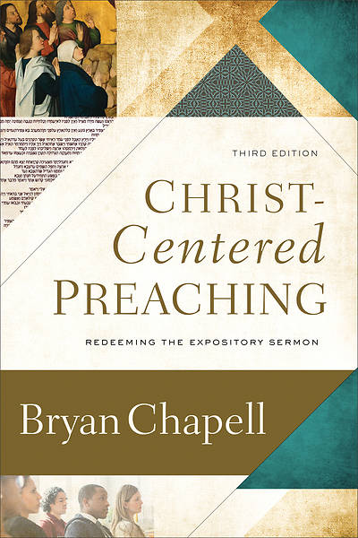 Christ-Centered Preaching, Third Edition