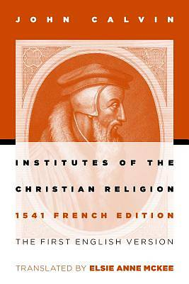 Institutes of the Christian Religion, 1541 French Edition