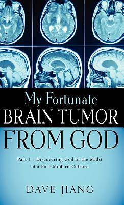 My Fortunate Brain Tumor from God