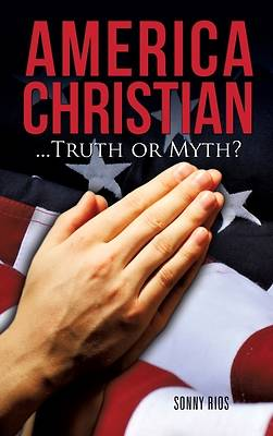 America Christian...Truth or Myth?