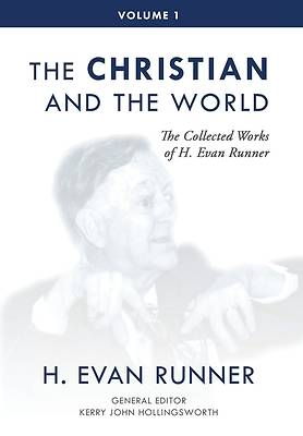 Picture of The Collected Works of H. Evan Runner, Vol. 1