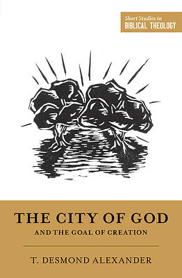 Picture of The City of God and the Goal of Creation
