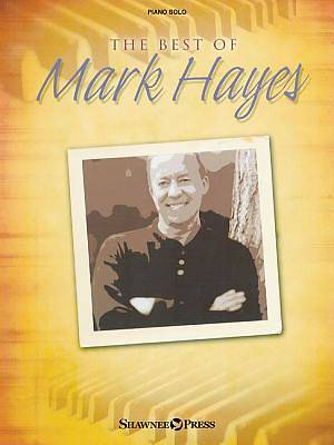 The Best of Mark Hayes   Piano Collection