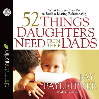 52 Things Daughters Need from Their Dads Audiobook