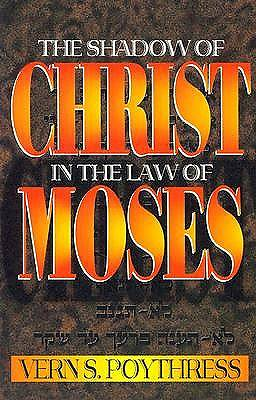 Picture of The Shadow of Christ in the Law of Moses