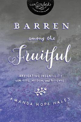 Barren Among the Fruitful