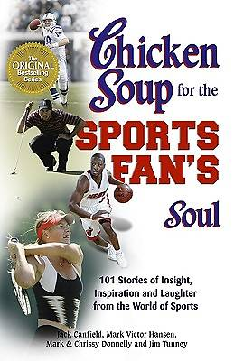 Chicken Soup for the Sports Fans Soul