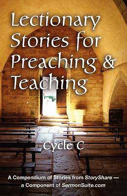 Lectionary Stories for Teaching and Preaching, Cycle C