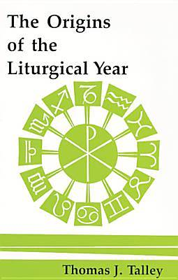 The Origins of the Liturgical Year