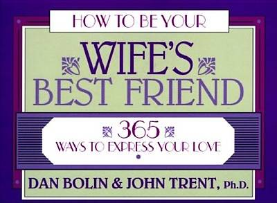 How to Be Your Wifes Best Friend