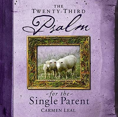The Twenty-Third Psalm for the Single Parent