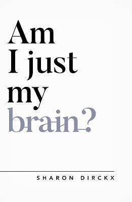 Picture of Am I Just My Brain?