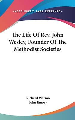 Picture of The Life of Rev. John Wesley, Founder of the Methodist Societies