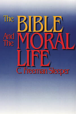 Picture of The Bible and the Moral Life