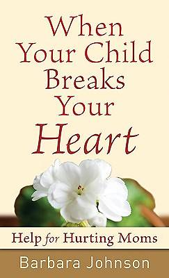 When Your Child Breaks Your Heart [ePub Ebook]