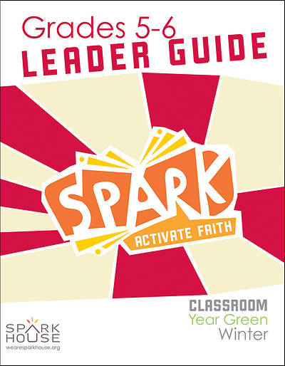Spark Classroom Grades 5-6 Leader Guide Winter Year Green