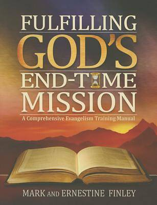 Fulfilling Gods End-Time Mission