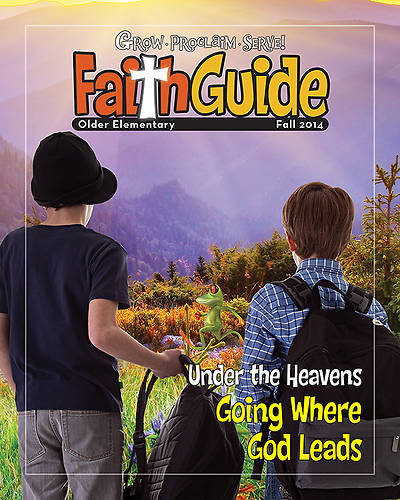 Grow, Proclaim, Serve! Faith Guide for Older Elementary Fall 2014