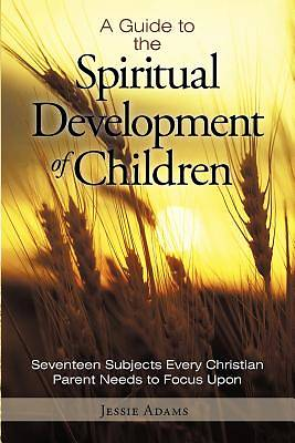 A Guide to the Spiritual Development of Children