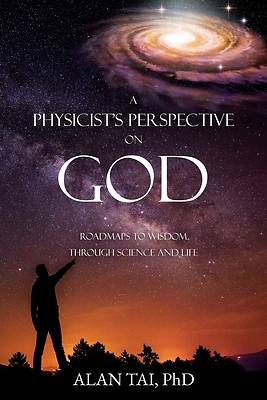Picture of A PHYSICIST'S PERSPECTIVE on GOD
