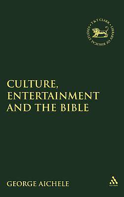 Culture, Entertainment and the Bible