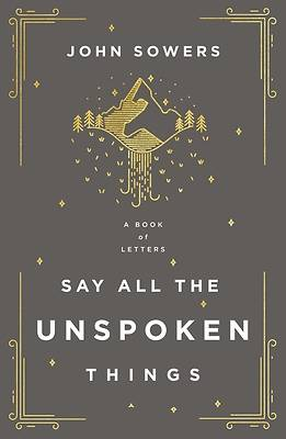 Picture of Say All the Unspoken Things
