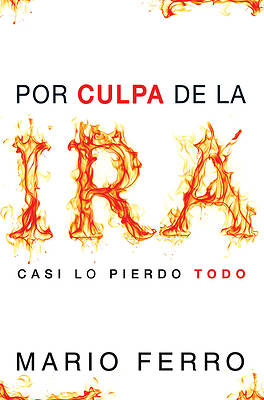 Picture of Por Culpa de La IRA... Casi Lo Pierdo Todo = Because of Anger... I Almost Lost It All