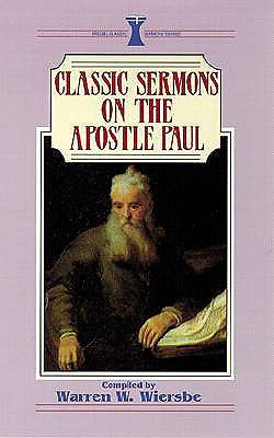 Classic Sermons on the Apostle Paul