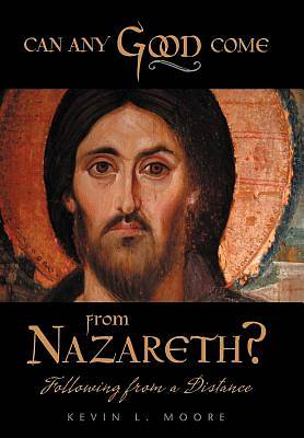 Picture of Can Any Good Come from Nazareth?