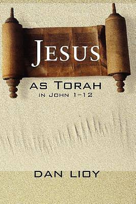 Picture of Jesus as Torah in John 1-12
