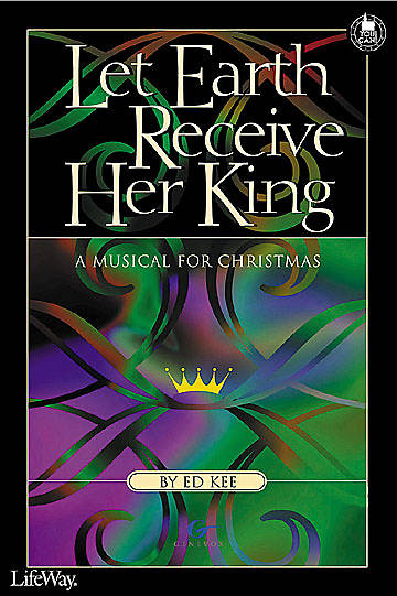 Let the Earth Receive Her King Choral Book