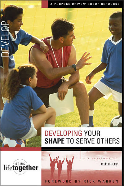 Developing Your Shape to Serve Others - Six Sessions on Ministry