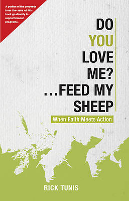 Do You Love Me? Feed My Sheep