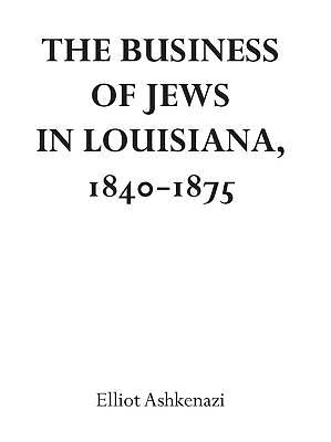 Picture of The Business of Jews in Louisiana, 1840-1875