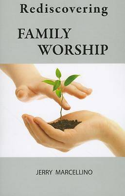 Picture of Rediscovering Family Worship