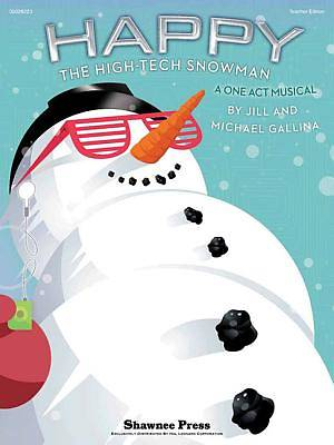 Happy, the High-Tech Snowman; A One-Act Musical