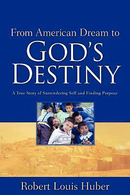 From American Dream to Gods Destiny
