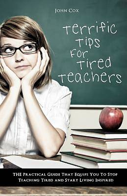 Picture of Terrific Tips for Tired Teachers