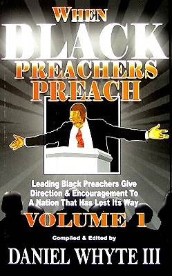 When Black Preachers Preach, Volume 1