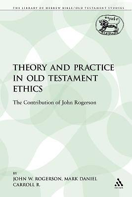 Picture of Theory and Practice in Old Testament Ethics