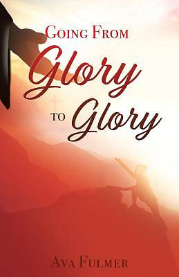 Going from Glory to Glory