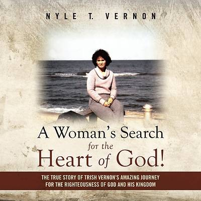 Picture of A Woman's Search for the Heart of God!