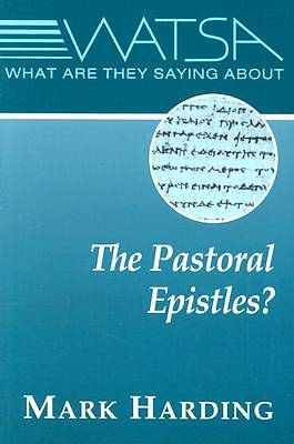 What Are They Saying about the Pastoral Epistles?