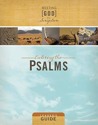 Meeting God in Scripture: Entering the Psalms Leaders Guide