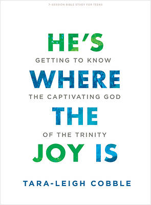 Picture of He's Where the Joy Is - Teen Bible Study Book