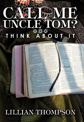 Call Me Uncle Tom?