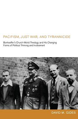 Pacifism, Just War, and Tyrannicide