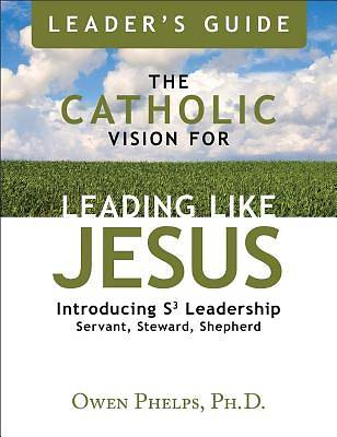 Picture of The Catholic Vision for Leading Like Jesus Leader's Guide
